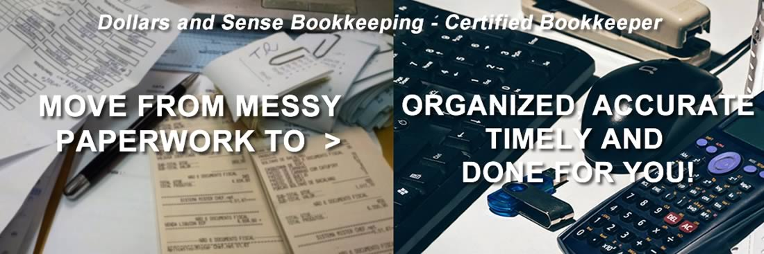 Let Dollars and Sense do your bookkeeping and you focus on your business